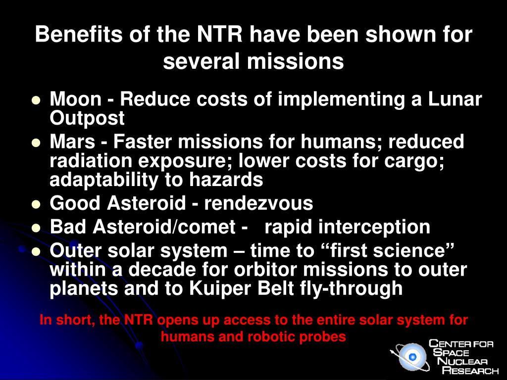 Benefits of the NTR have been shown for several missions