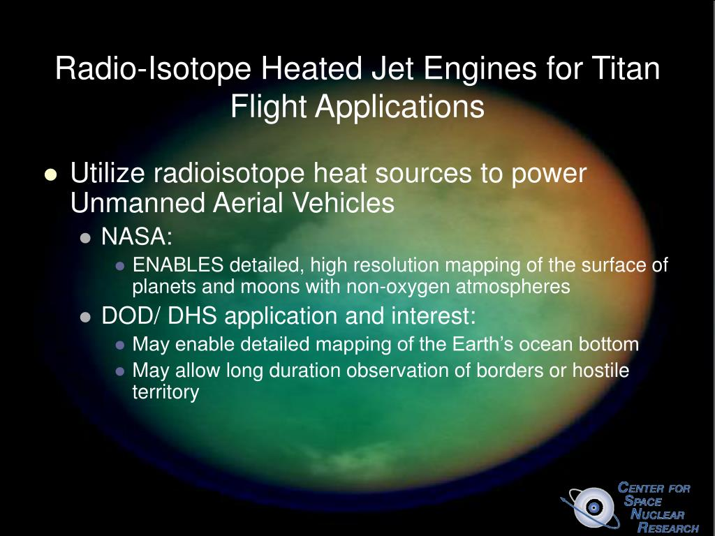 Radio-Isotope Heated Jet Engines for Titan Flight Applications