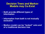 decision trees and markov models may co exist