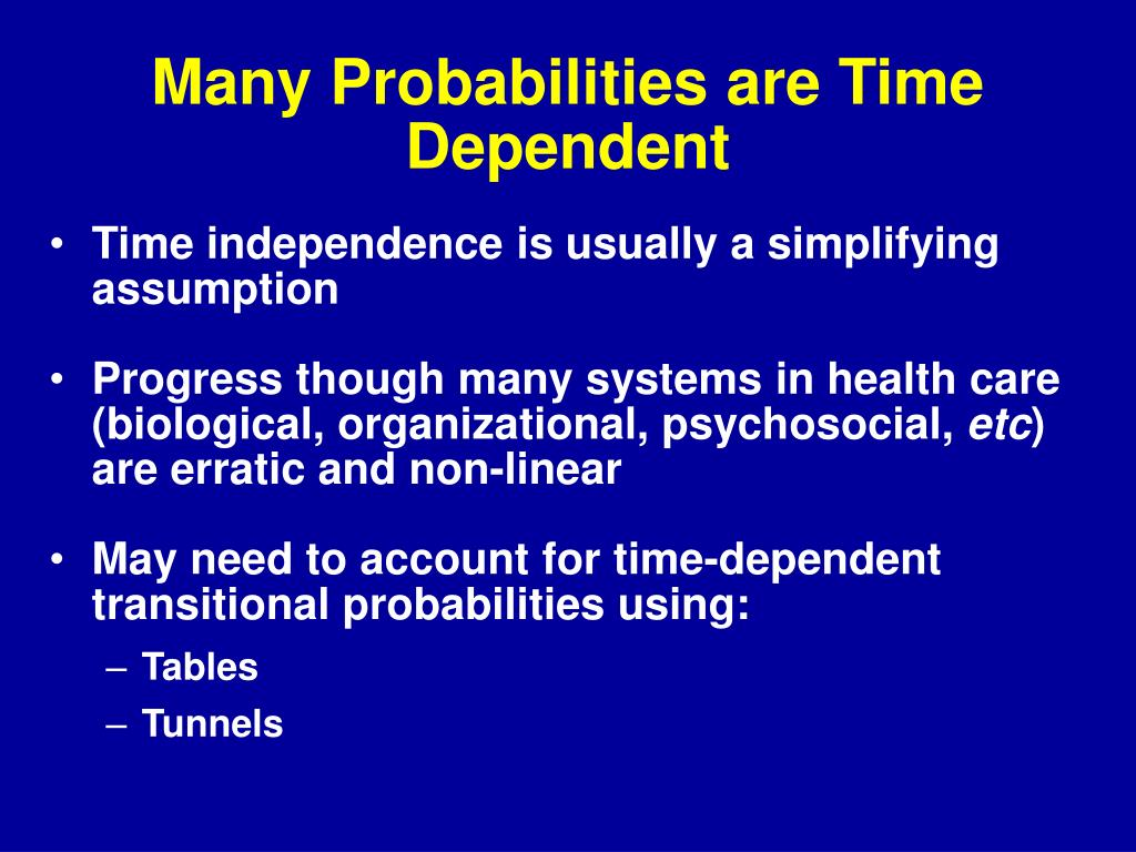 Many Probabilities are Time Dependent