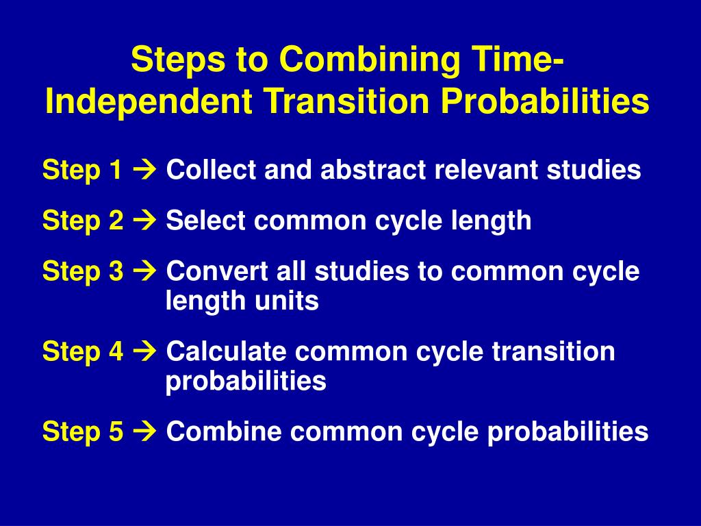 Steps to Combining Time-Independent Transition Probabilities