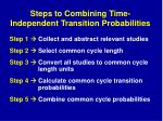 steps to combining time independent transition probabilities