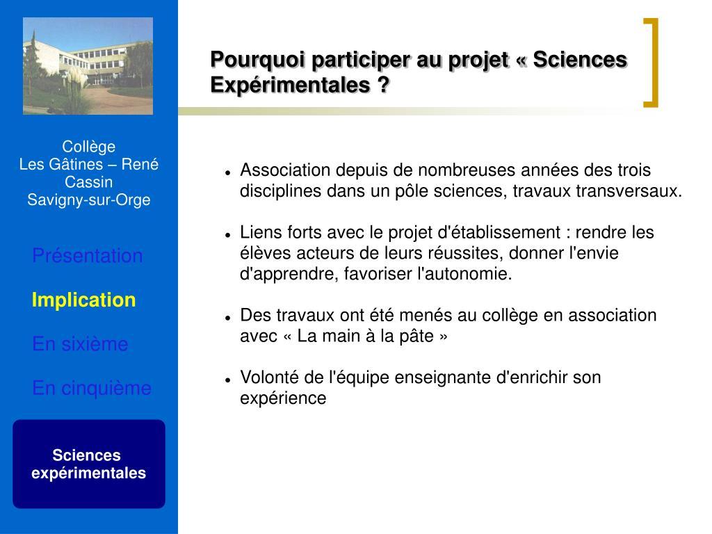 Pourquoi participer au projet «Sciences Expérimentales ?