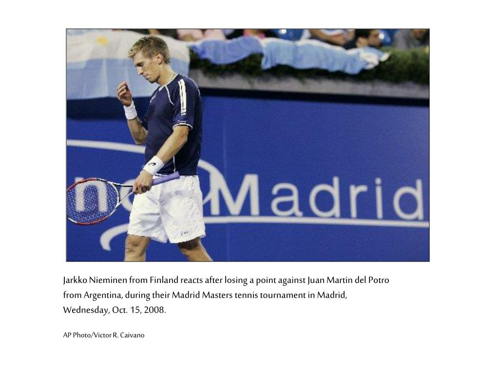 Jarkko Nieminen from Finland reacts after losing a point against Juan Martin del Potro from Argentina, during their Madrid Masters tennis tournament in Madrid, Wednesday, Oct. 15, 2008.