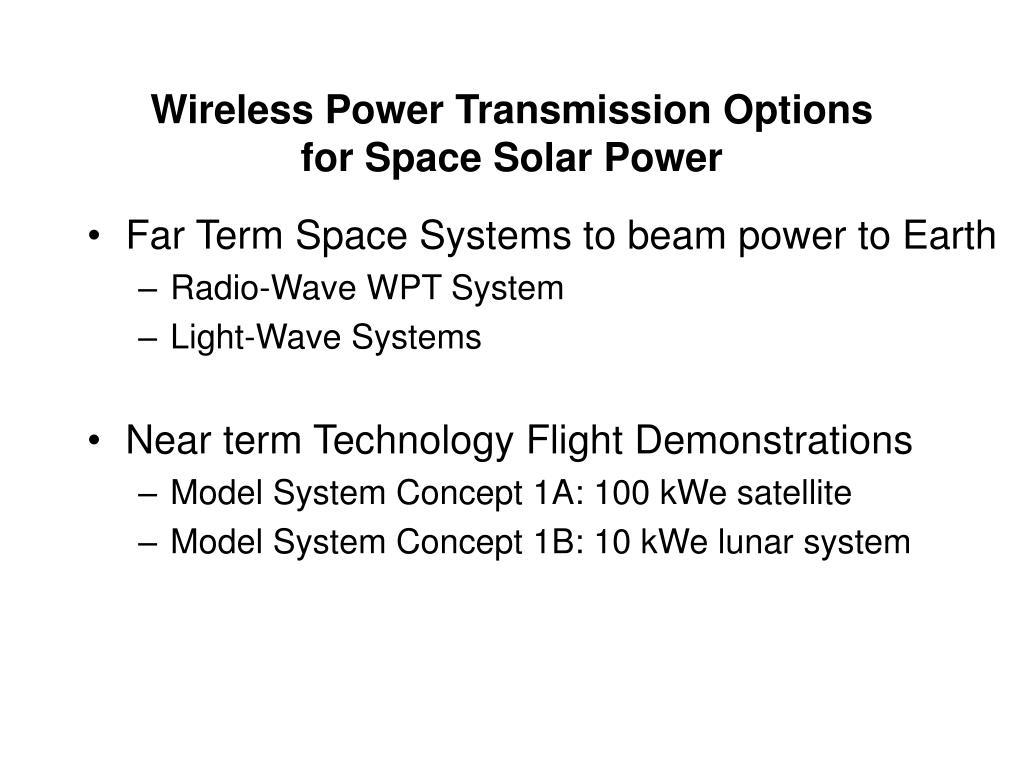 Wireless Power Transmission Options