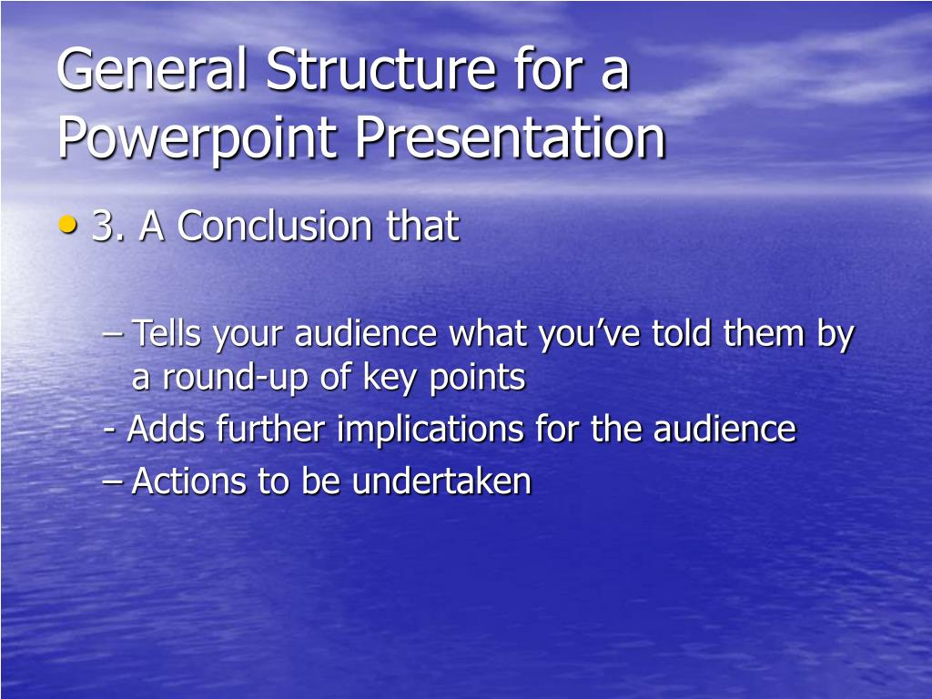 General Structure for a Powerpoint Presentation