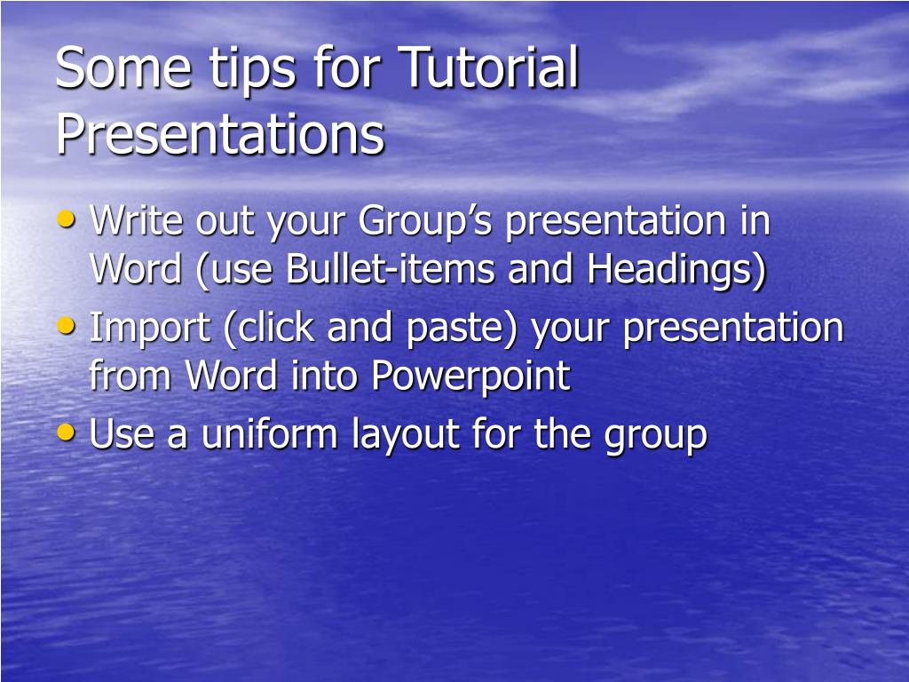 Some tips for Tutorial Presentations
