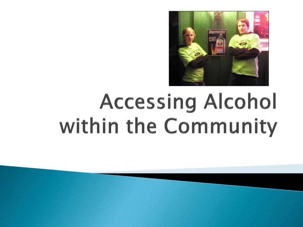 Accessing Alcohol