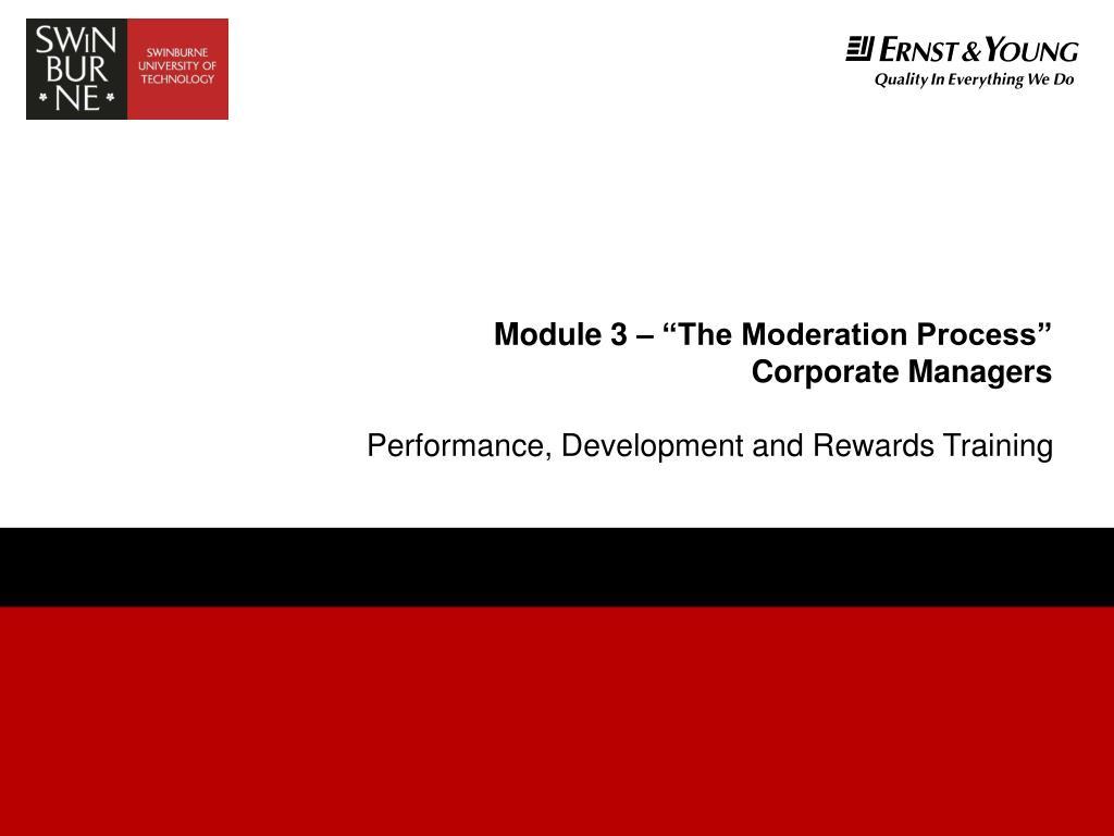 """Module 3 – """"The Moderation Process"""