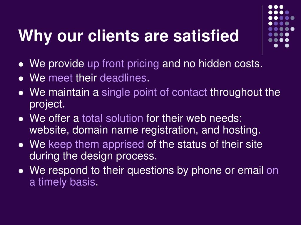 Why our clients are satisfied