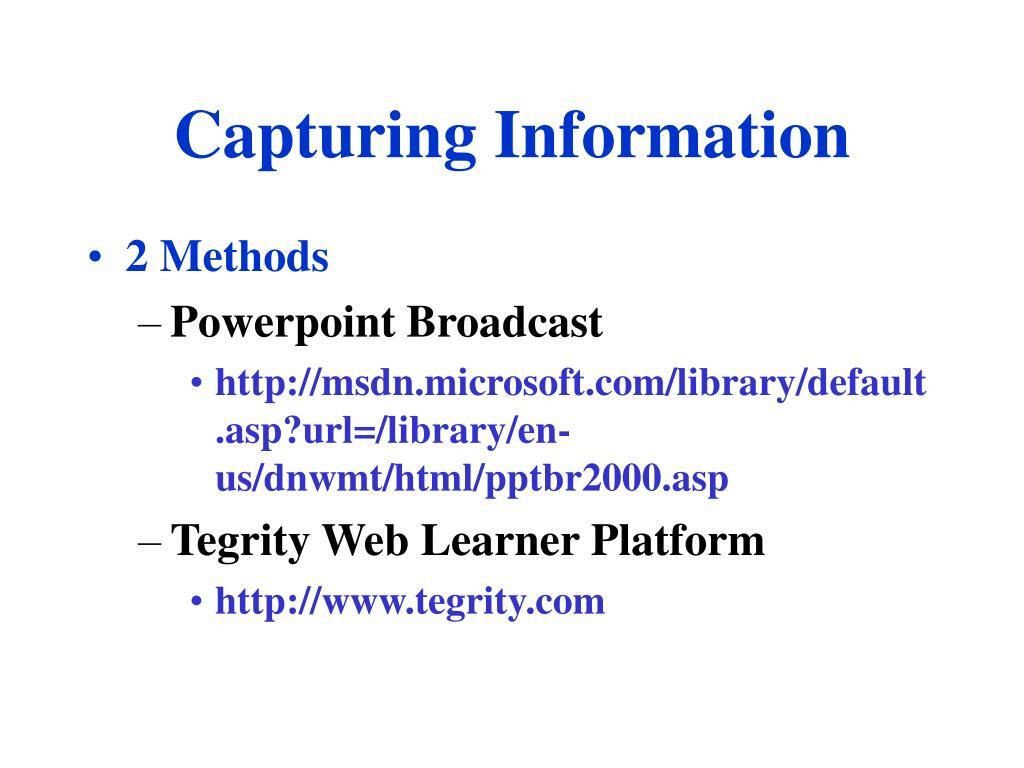 Capturing Information