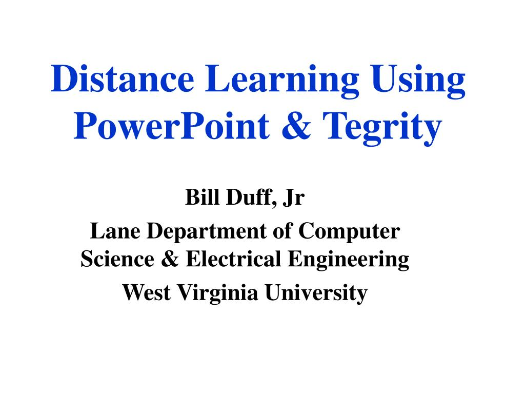 Distance Learning Using PowerPoint & Tegrity