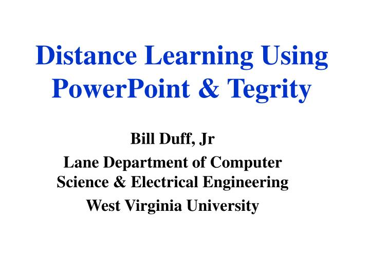 Distance learning using powerpoint tegrity