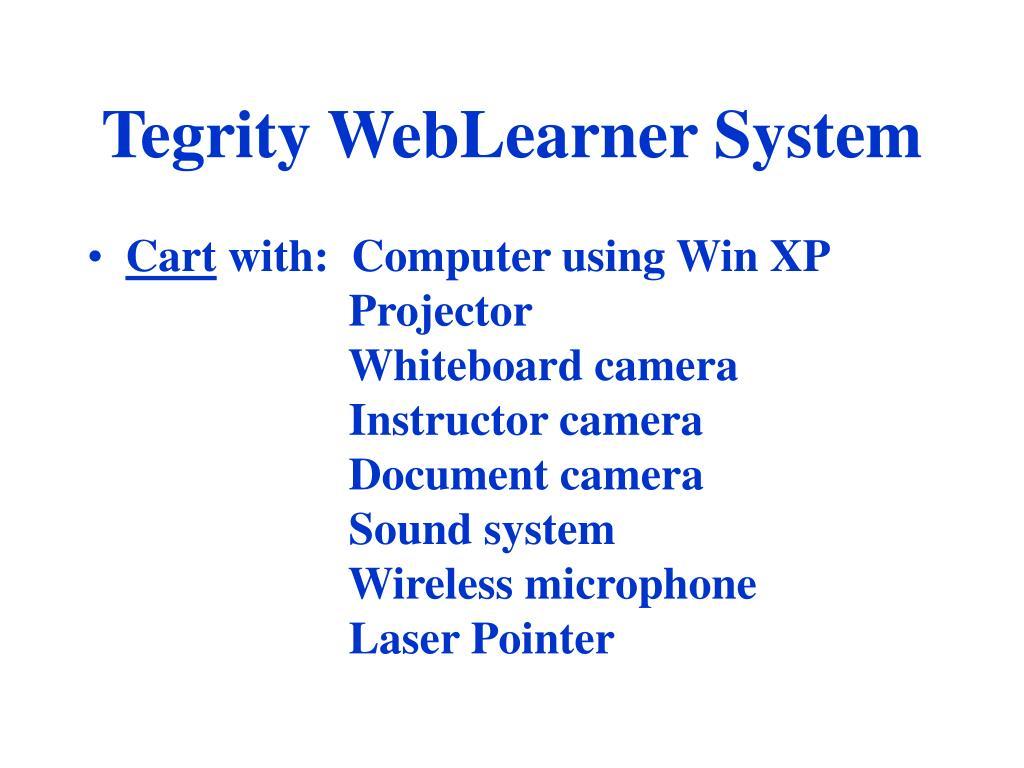 Tegrity WebLearner System