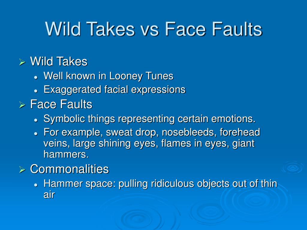 Wild Takes vs Face Faults