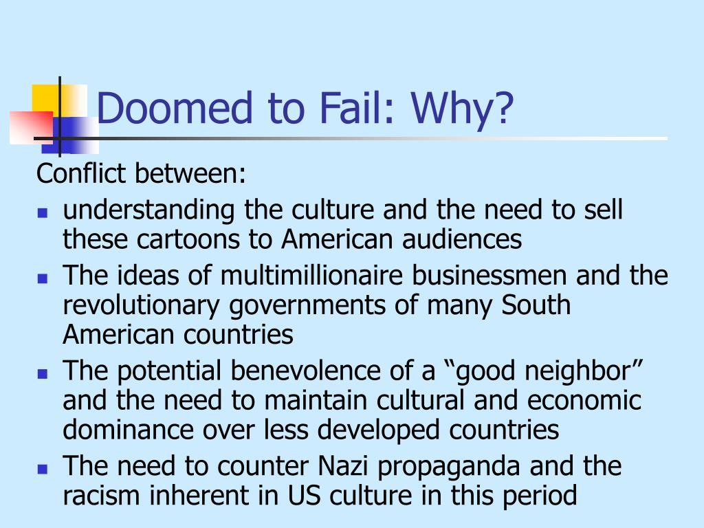 Doomed to Fail: Why?