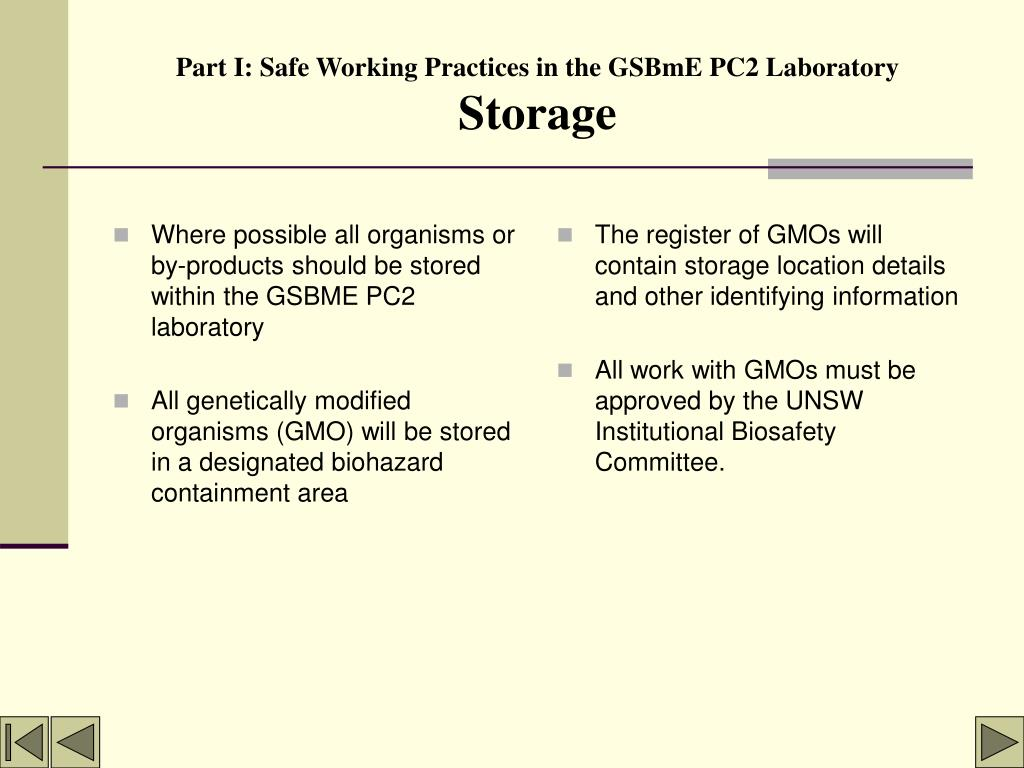 Where possible all organisms or by-products should be stored within the GSBME PC2 laboratory
