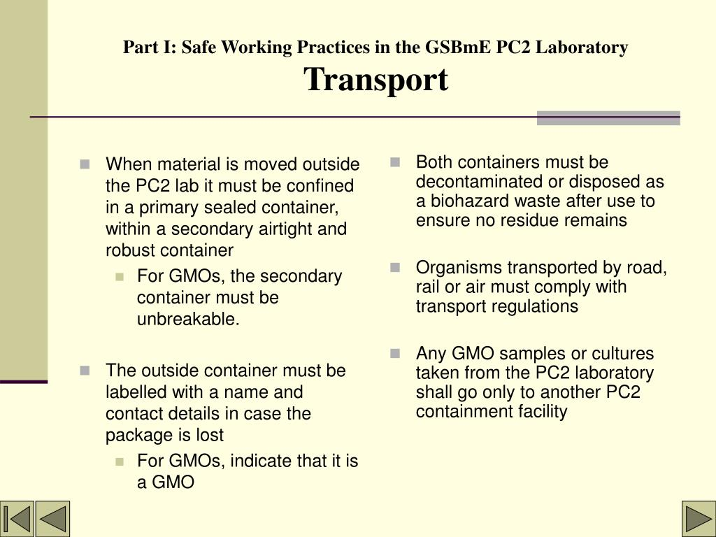 When material is moved outside the PC2 lab it must be confined in a primary sealed container, within a secondary airtight and robust container