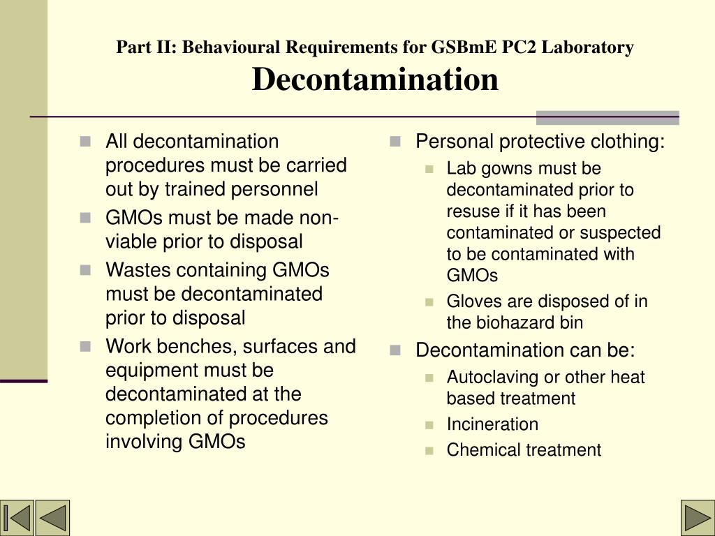 All decontamination procedures must be carried out by trained personnel