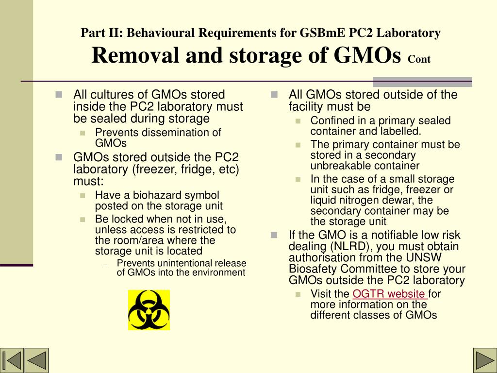 All cultures of GMOs stored inside the PC2 laboratory must be sealed during storage
