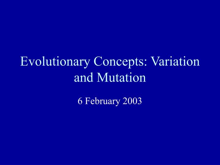Evolutionary concepts variation and mutation l.jpg