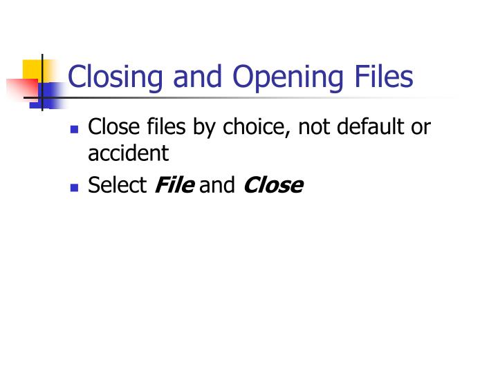 Closing and Opening Files