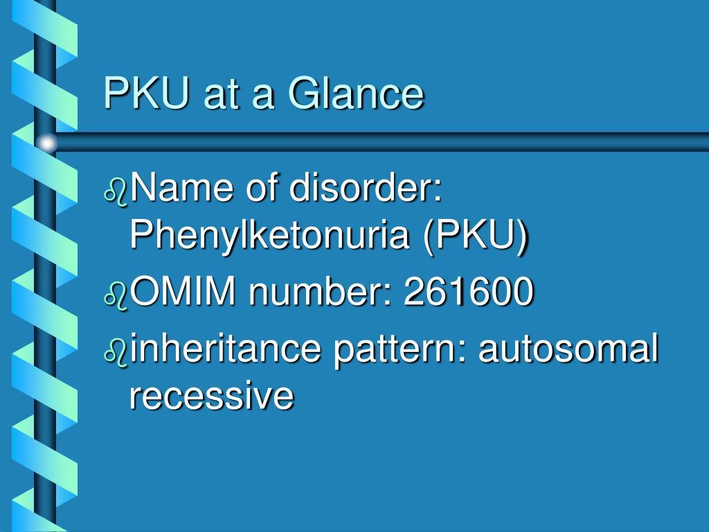 PKU at a Glance