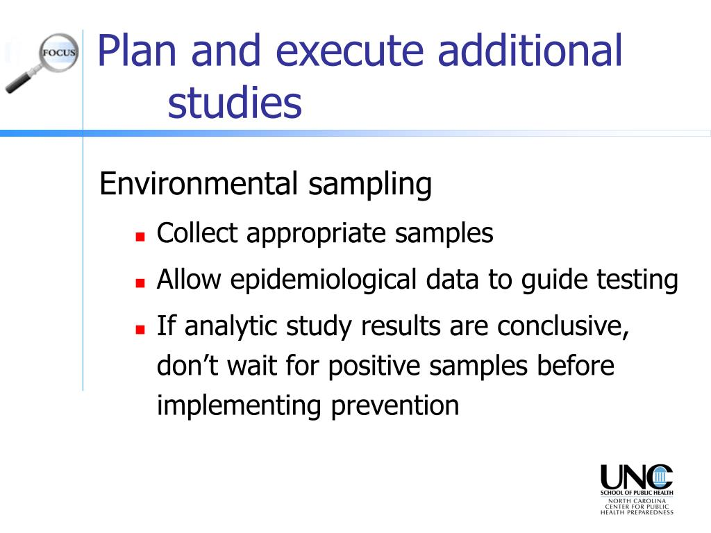 Plan and execute additional 	studies