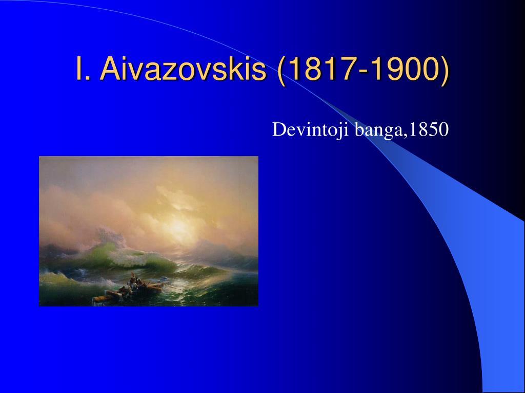 I. Aivazovskis (1817-1900)