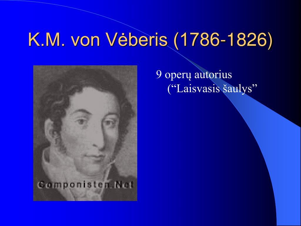 K.M. von Vėberis (1786-1826)