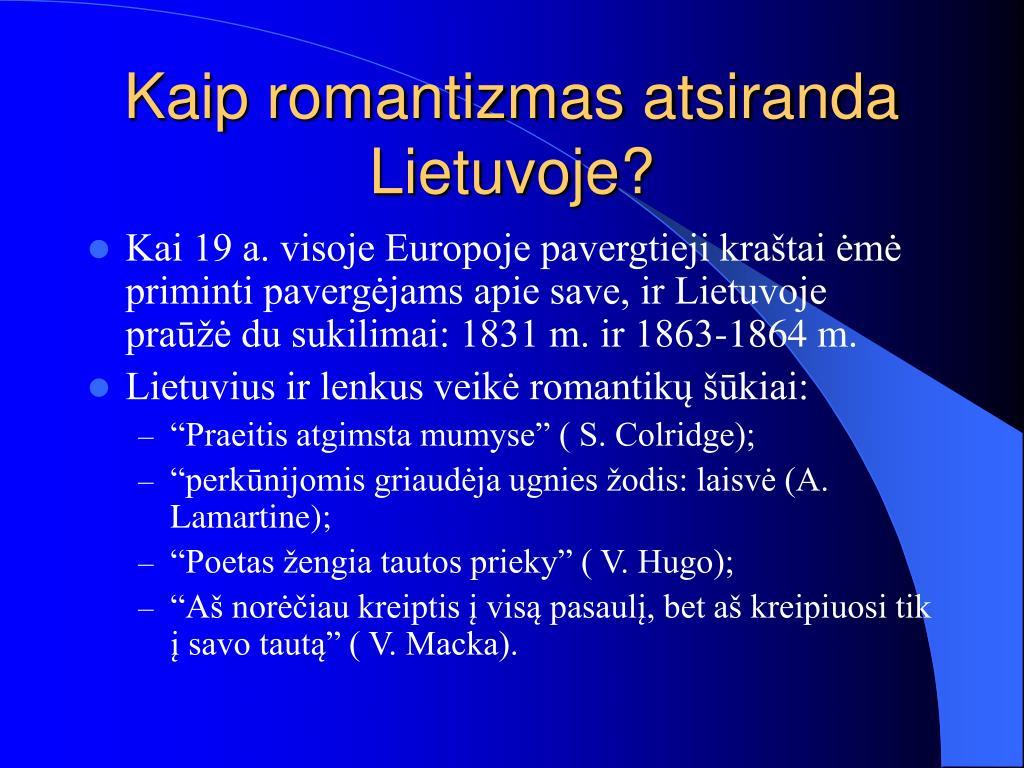 Kaip romantizmas atsiranda Lietuvoje?