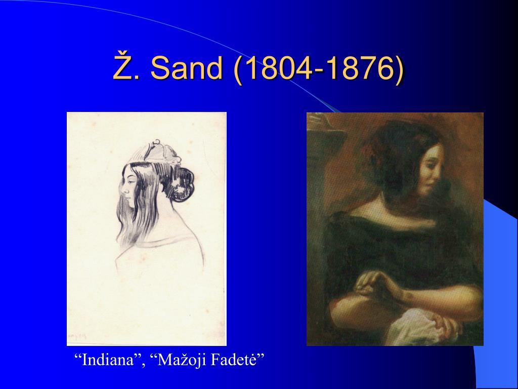 Ž. Sand (1804-1876)