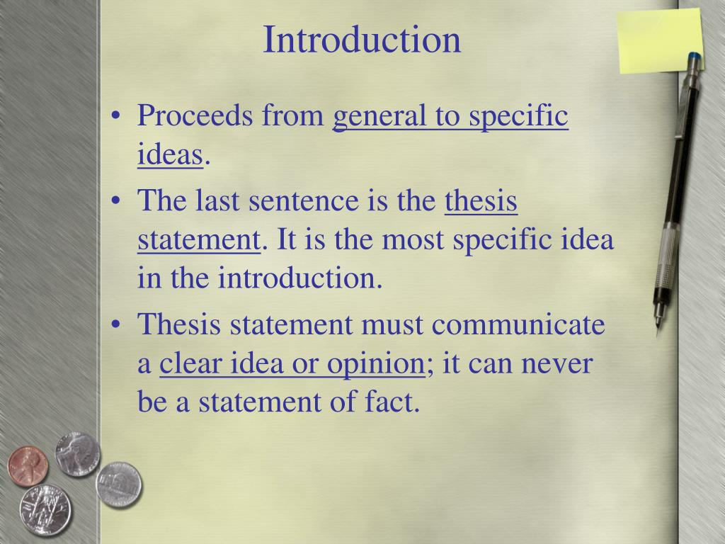 is a thesis statement and introduction the same A thesis statement tells the reader what your essay will be about the first sentence in your introduction paragraph is called the grabber, usually it's a quote/son lyric anything interesting that will make the person want to continue reading the second statement starts to focus on the topic of your essay.