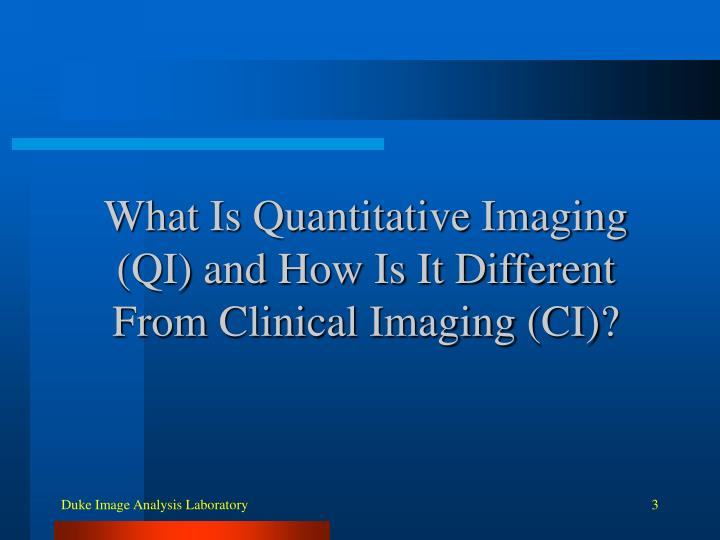 What is quantitative imaging qi and how is it different from clinical imaging ci