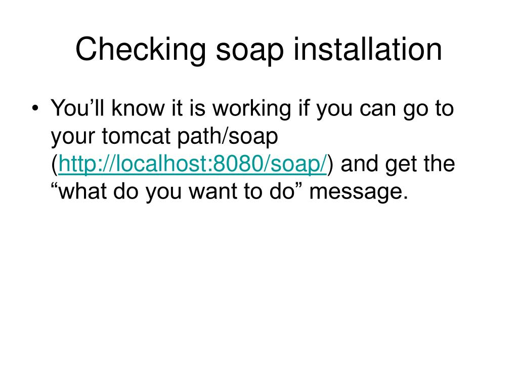 Checking soap installation