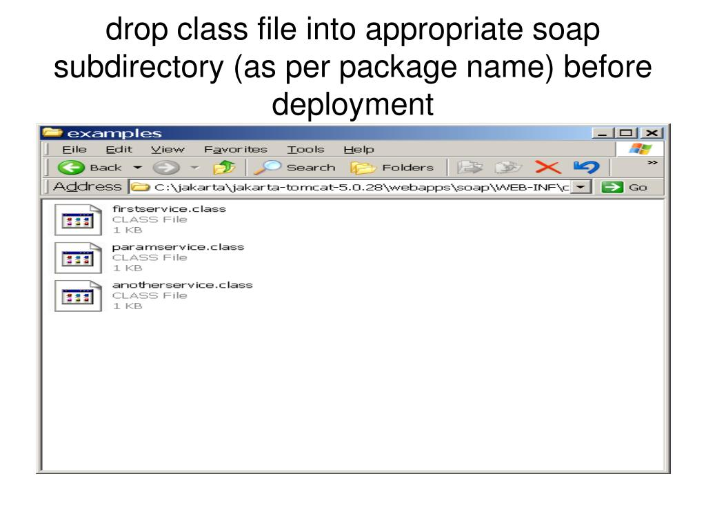 drop class file into appropriate soap subdirectory (as per package name) before deployment