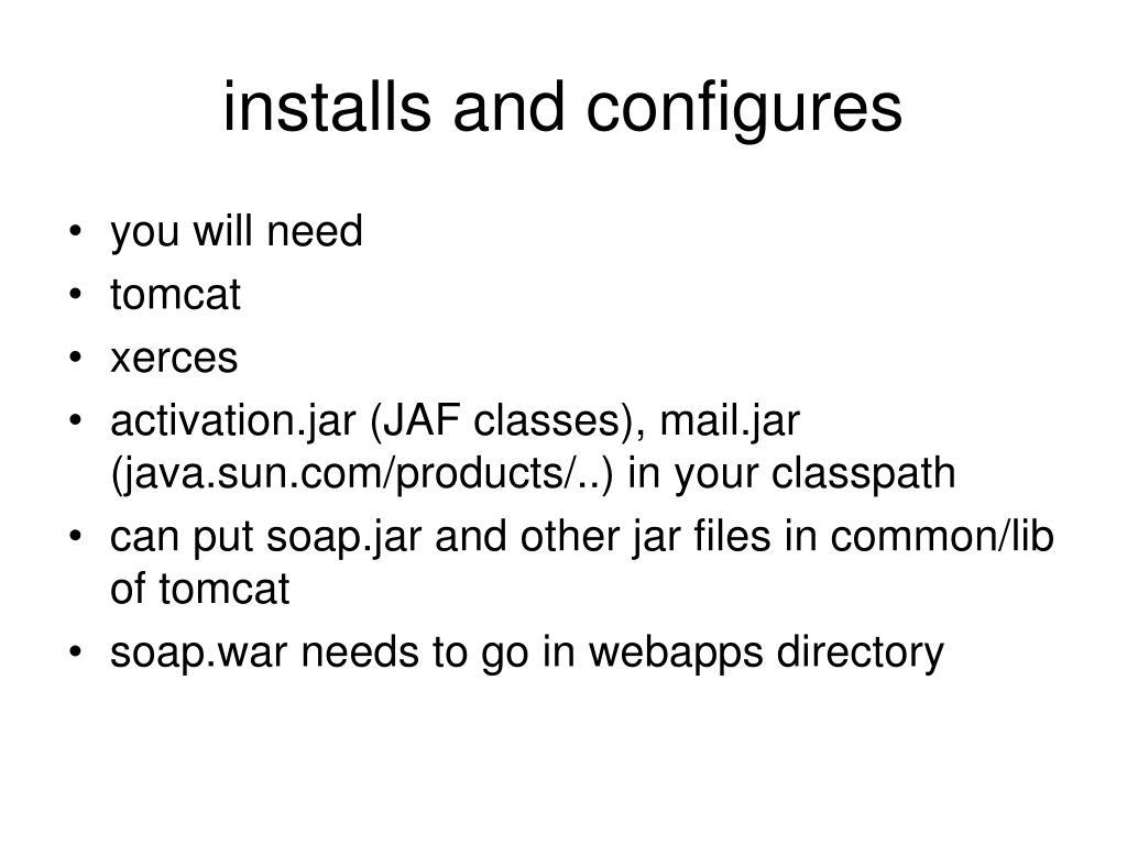 installs and configures