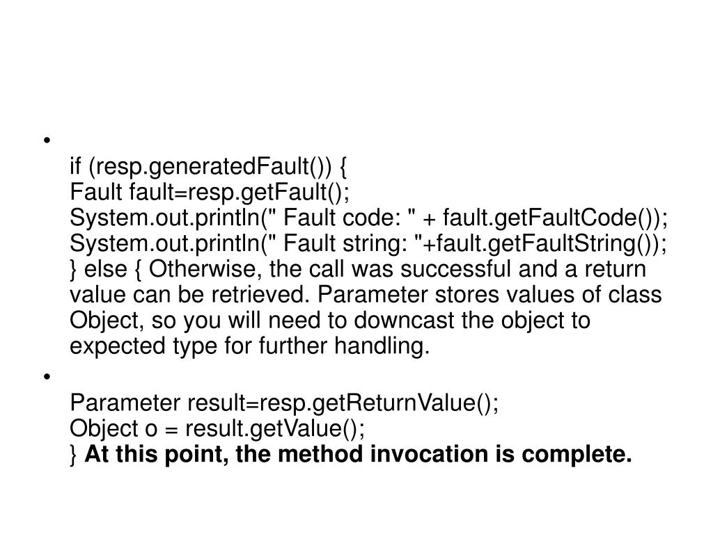 if (resp.generatedFault()) {