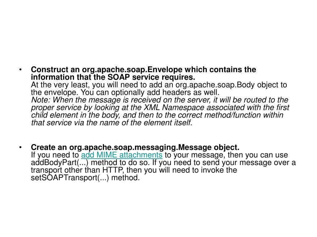 Construct an org.apache.soap.Envelope which contains the information that the SOAP service requires.