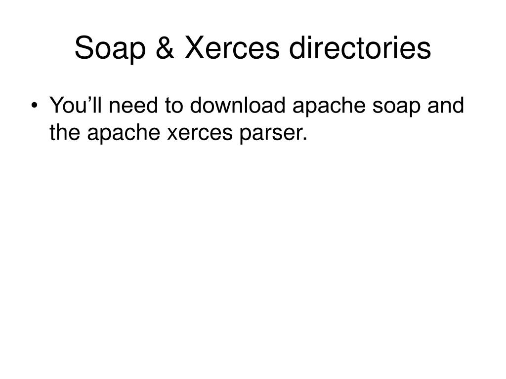Soap & Xerces directories