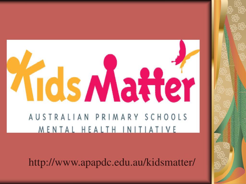 http://www.apapdc.edu.au/kidsmatter/