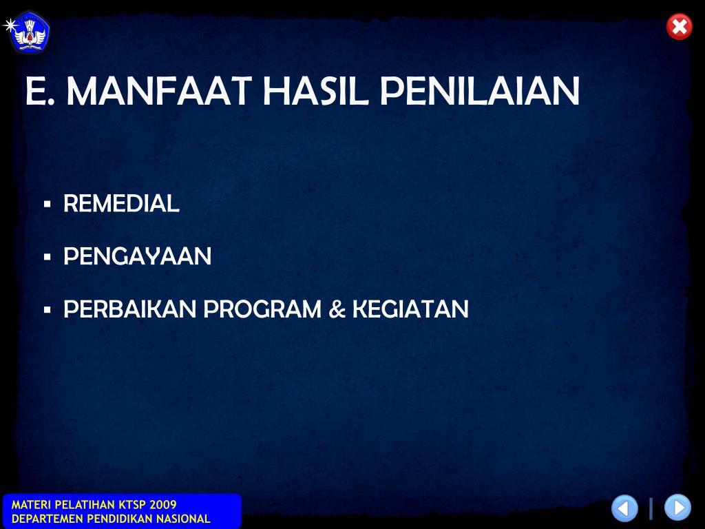 E. MANFAAT HASIL PENILAIAN