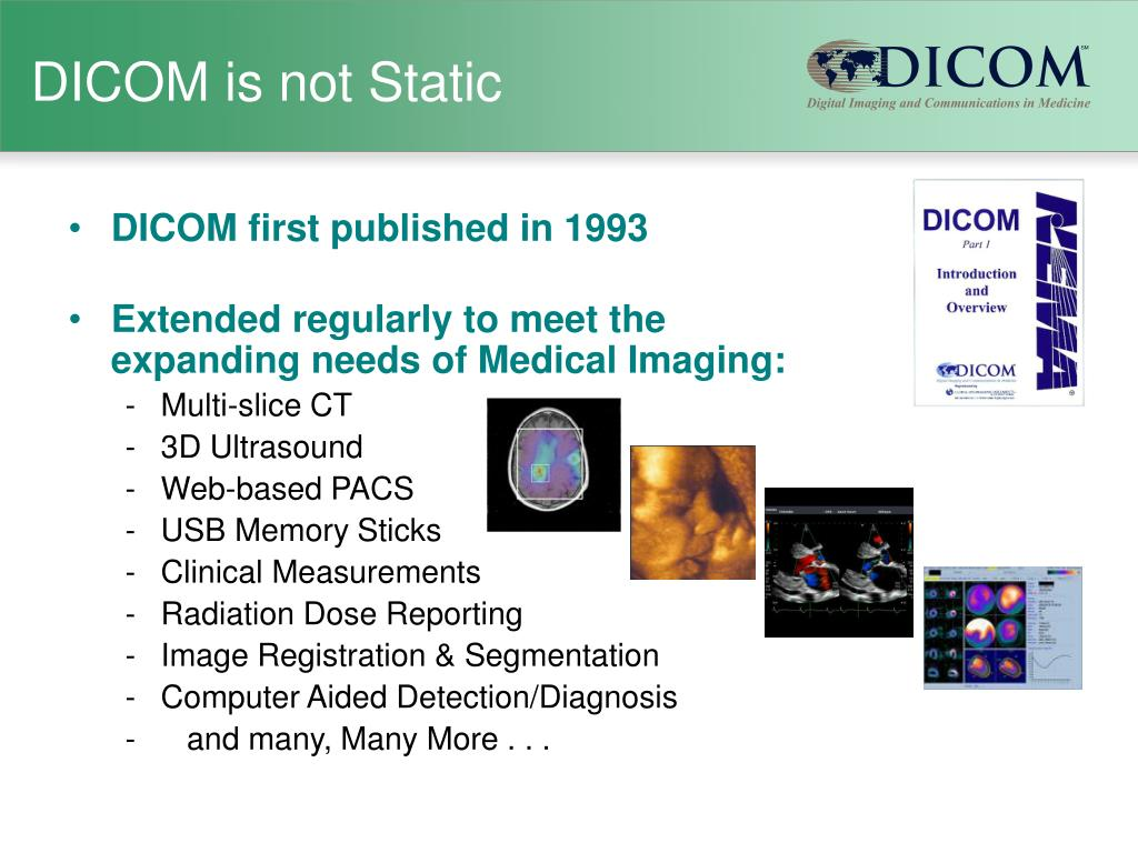 DICOM is not Static