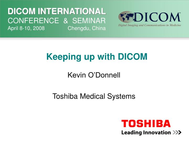 Keeping up with dicom