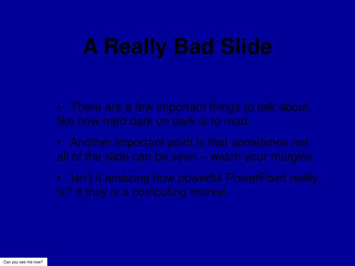 A Really Bad Slide