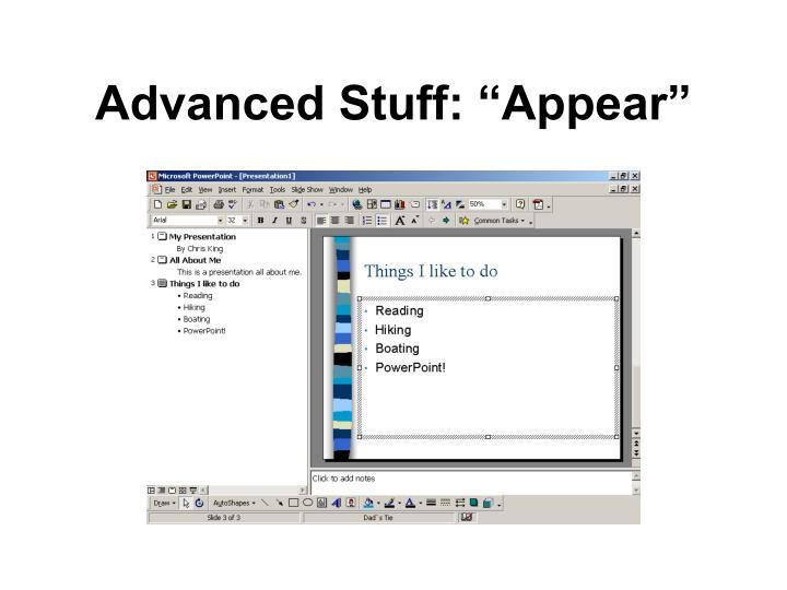 """Advanced Stuff: """"Appear"""""""