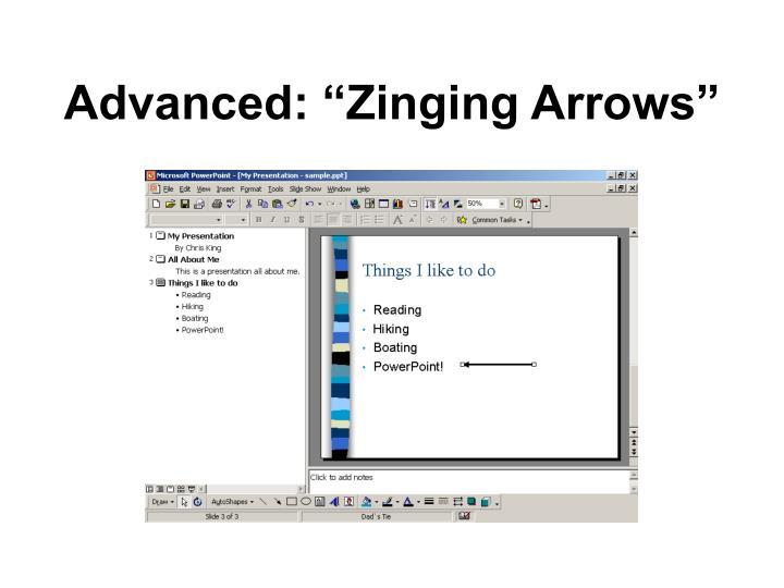 "Advanced: ""Zinging Arrows"""