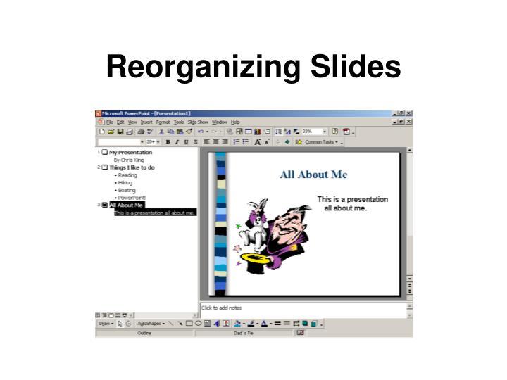 Reorganizing Slides
