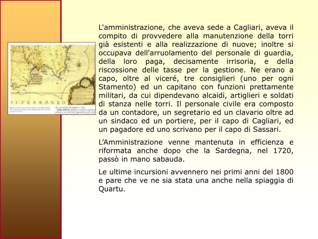 L'amministrazione, che aveva sede a Cagliari,