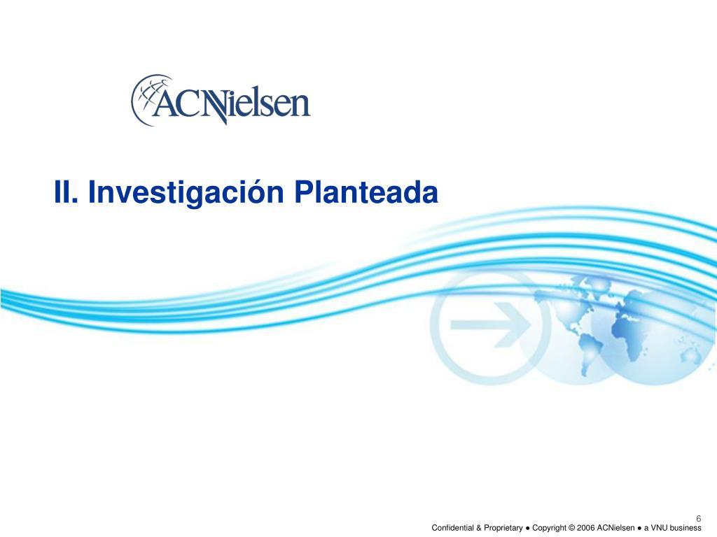 II. Investigación Planteada